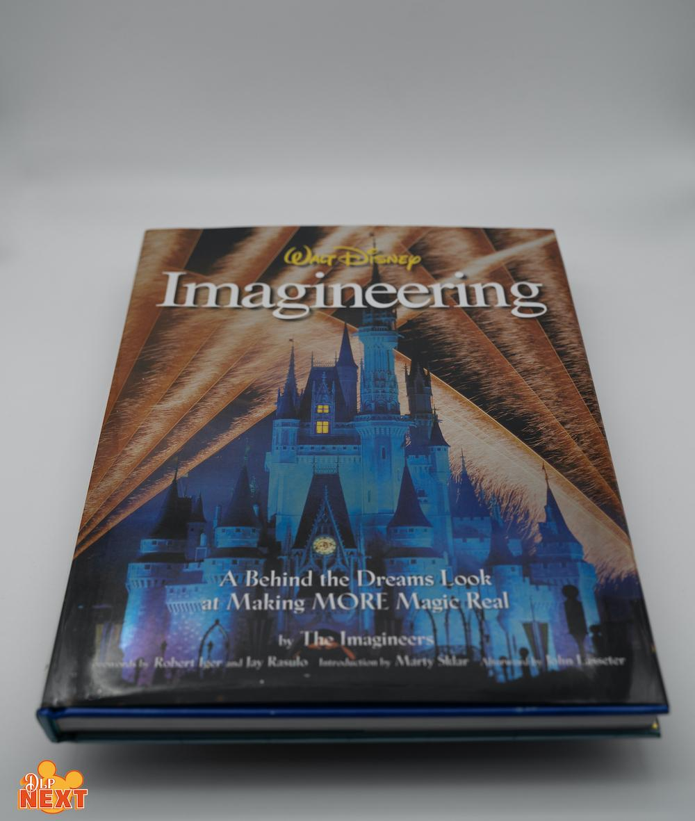 WALT DISNEY IMAGINEERING, A Behind the Dreams Look at Making More Magic Real